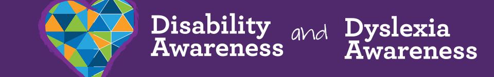 Disability Awareness and Dyslexia Awareness Month