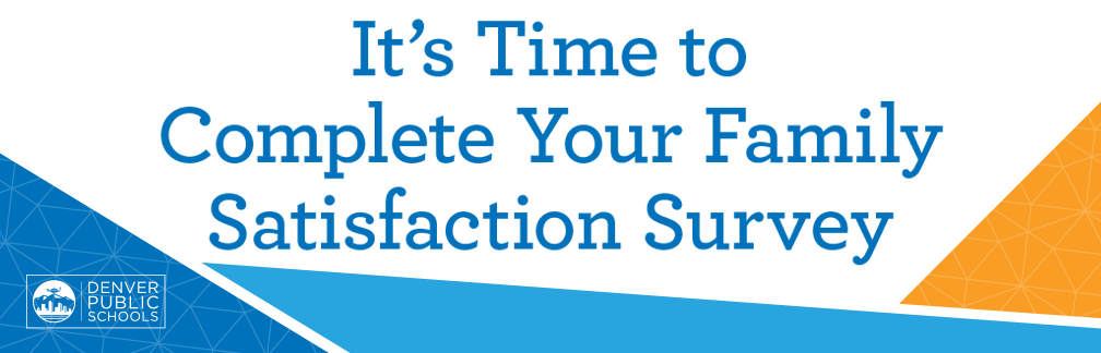 It's Time to Complete Your Family Satisfaction Survey