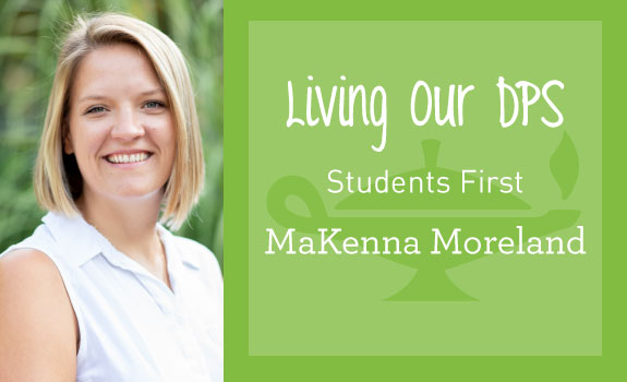 Living Our DPS Honoree: MaKenna Moreland