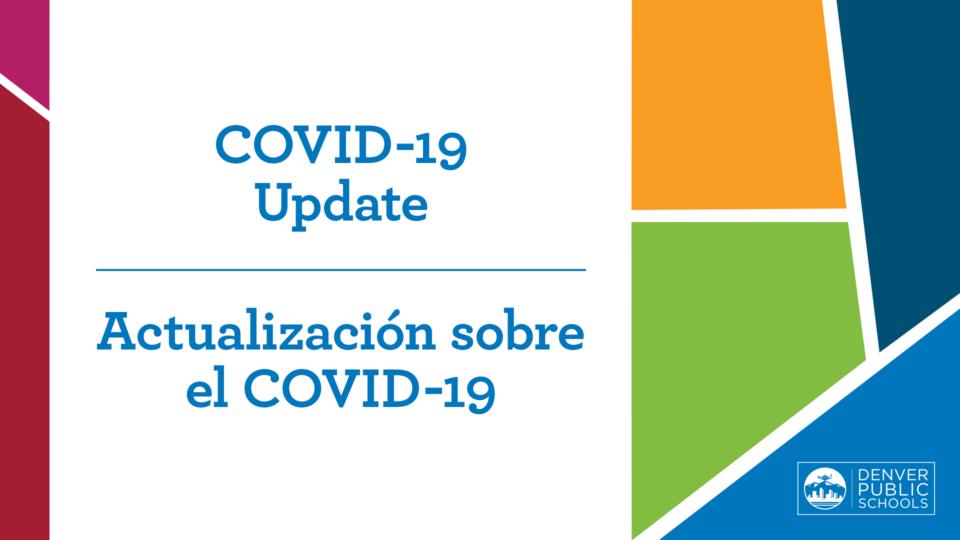 COVID-19 Update. Actualización sobre el COVID-19.