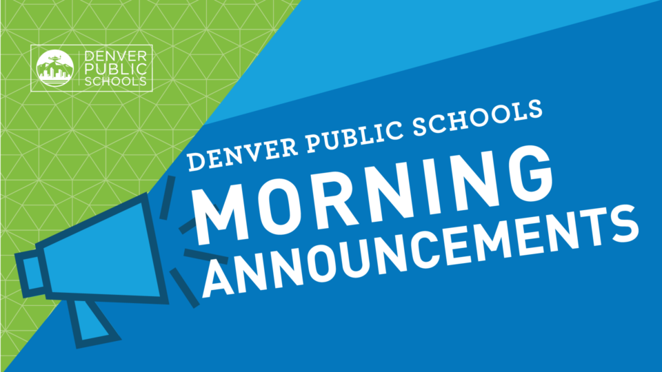 Denver Public Schools Morning Announcements