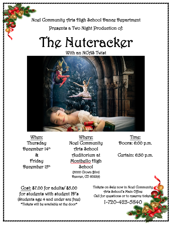 Noel Community Arts High School Dance Department Presents a Two Night Production of: The Nutcracker With an NCAS Twist